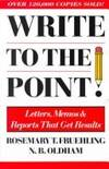 Write to the Point! Letters, Memos, & Reporst That Get Results