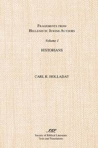 Fragments from Hellenistic Jewish Authors: Volume 1, Historians: Historians v. 1 by  Carl R Holladay - Paperback - 1983 - from Pages Past Used and Rare Books and Biblio.com