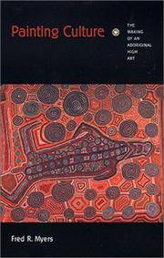 Painting Culture : The Making of an Aboriginal High Art