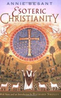 Esoteric Christianity or The Lesser Mysteries by Annie Besant - Hardcover - Eighth Edition - 1966 - from wmburgettbooks&collectibles and Biblio.com