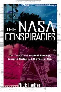 The NASA Conspiracies: The Truth  Behind  the Moon Landings, Censored Photos , and The Face on...