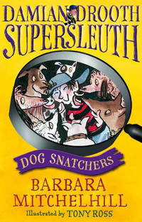 Damian Drooth. Supersleuth: Dog Snatchers(Chinese Edition)
