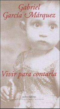 Vivir Para Contarla by  Gabriel Garcia Marquez - Hardcover - from Brit Books Ltd and Biblio.com