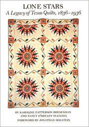 Lone Stars: A Legacy of Texas Quilts, 1836-1936