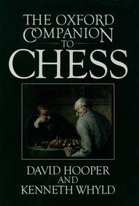 The Oxford Companion to Chess by David Hooper; Kenneth Whyld - Paperback - 1996-11-21 - from Ergodebooks and Biblio.com