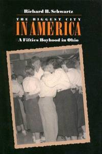 Biggest City in America: A Fifties Boyhood in Ohio (Ohio History and Culture (Hardcover))