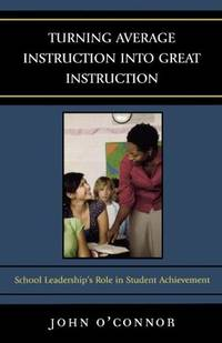 Turning Average Instruction into Great Instruction: School Leadership's Role in Student...