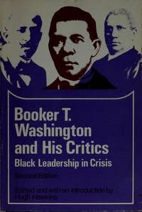 Booker T. Washington and His Critics: Black Leadership in Crisis (Problems in American Civilization) by  Hugh Hawkins - Paperback - 2nd Edition - 1975 - from ThatBookGuy and Biblio.com