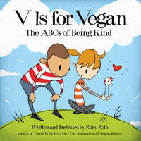 V IS FOR VEGAN ABCS OF BEING KIND