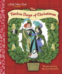 The Twelve Days of Christmas: A Christmas Carol by Golden Books - Hardcover - from BookZone U.S.A. and Biblio.com