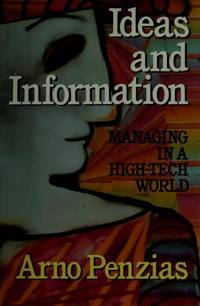 Ideas and Information : Managing in a High-Tech World