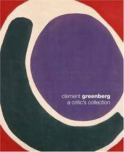 Clement Greenberg: A Critic's Collection