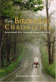 The Birdhouse Chronicles : Surviving the Joys of Country Life