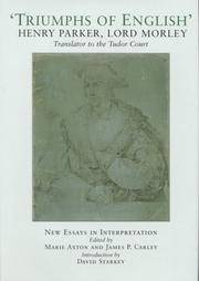 Triumphs of English: The Life and Writings of Henry Parker, Lord Morley, Translator to the Tudor Court