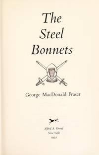 image of The Steel Bonnets The Story of the Anglo-Scottish Border Reivers