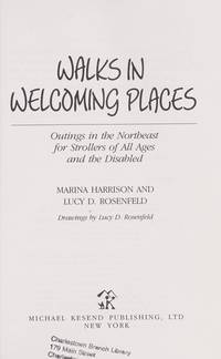 Walks in Welcoming Places: Walks in the Northeast for the Not So Young and the Disabled
