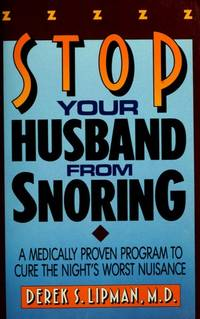 Stop your husband from snoring: A medically proven program to cure the night's worst nuisance
