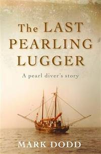THE LAST PEARLING LUGGER: A pearl diver's story
