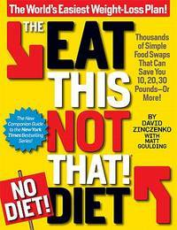 The Eat This, Not That No-Diet Diet