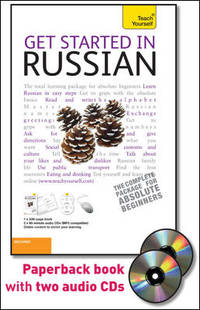 Get Started in Russian with Two Audio CDs: A Teach Yourself Guide (Teach Yourself Language)