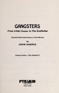 Gangsters:  From Little Caesar to The Godfather