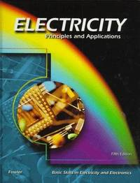 Electricity: Principles and Applications (Instructor's Annotated 5th Edition) by Richard J. Fowler - Hardcover - Teacher's Edition - 1999 - from Rob Briggs Books (SKU: 700213)