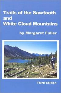 Trails Of the Sawtooth and White Cloud Mountains