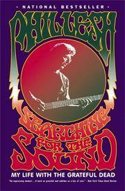 Searching for the Sound: My Life with the Grateful Dead.