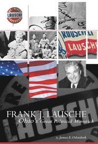 Frank J. Lausche: Ohio's Great Political Maverick