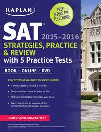 Kaplan SAT Strategies, Practice, and Review 2015-2016 with 5 Practice Tests: Book + Online + DVD...