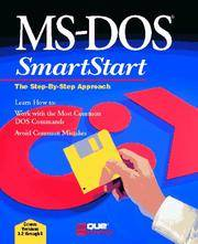 MS-DOS SMARTSTART THE STEP BY STEP COVERS VERSIONS 3.2 THROUGH 6