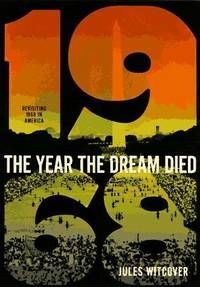 Year the Dream Died: Revisiting 1968 in America