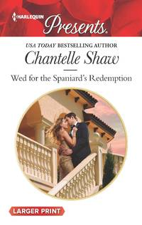 Wed for the Spaniard\'s Redemption (Harlequin Presents)
