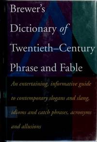 Brewer's Dictionary of 20th-Century Phrase and Fable