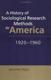 A History of Sociological Research Methods in America, 1920-1960 (Ideas in Context)