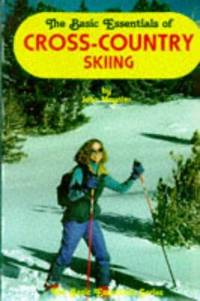 THE BASIC ESSENTIALS OF CROSSCOUNTRY SKIING