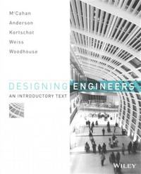 9780470939499 Designing Engineers An Introductory Text By Susan Anderson Phil Kortschot Mark Weiss Peter E Woodhouse Kimberly A Mccahan