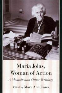 Maria Jolas, Woman of Action A Memoir and Other Writings