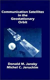 Communication Satellites in the Geostationary Orbit (Artech House Telecommunication Library)