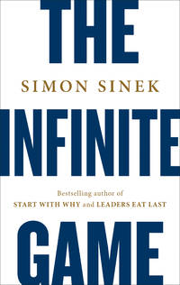The Infinite Game by Simon Sinek - Signed First Edition - 2019 - from Wayward Books (SKU: 030041)