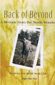 Back of Beyond : A Memoir of the North Woods