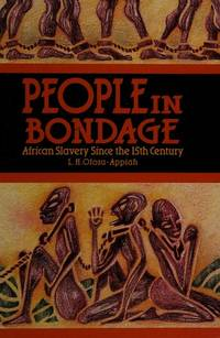 People in Bondage : African Slavery since the 15th Century