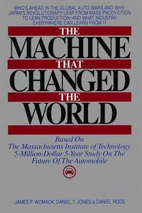 image of The Machine That Changed the World: The Massachusetts Institute of Technology 5-million-dollar, 5-year Report on the Future of the Automobile Industry