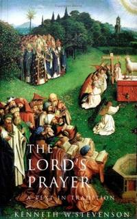 The Lord's Prayer: A Text in Tradition