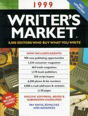 1999 Writer's Market, 8,000 editors who buy what you write