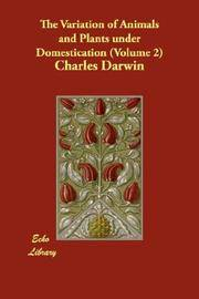 The Variation of Animals and Plants under Domestication (Volume 2) by Charles Darwin - Paperback - 2007-10-01 - from Ergodebooks and Biblio.com