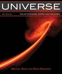 Universe: Solar Systems, Stars, and Galaxies, 8th Edition