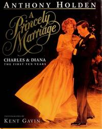 Princely Marriage Charles and Diana the First Ten (10) Years