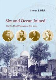 Sky and Ocean Joined: The U. S. Naval Observatory 1830-2000 by Steven Dick - Paperback - 2007 - from Commonwealth Books and Biblio.com