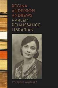Regina Anderson Andrews, Harlem Renaissance Librarian